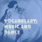 French Vocab: Music Dance – La musique et la danse