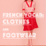 French Vocabulary: Clothes and Footwear
