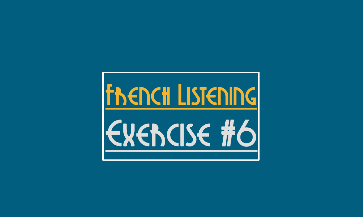 french-listening-exercise-6-beginner