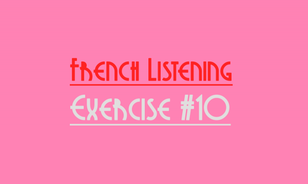 French Listening Exercise: Dictation for Beginners #10