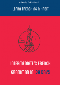 Intermediate's French Grammar in 30 Days