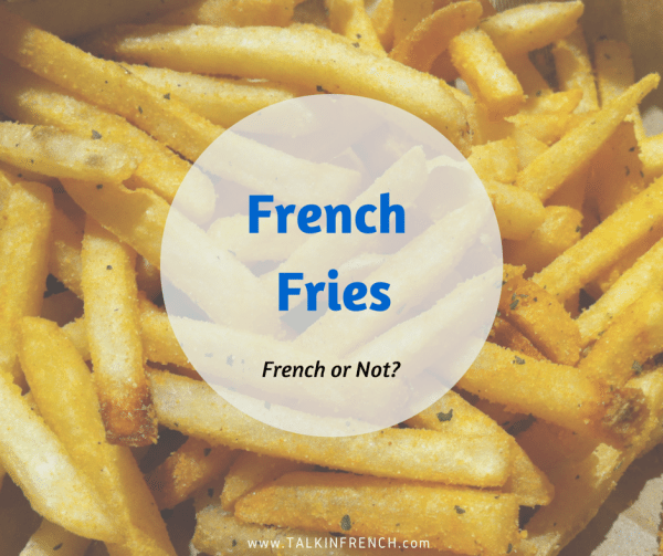 french fries FRENCH OR NOT