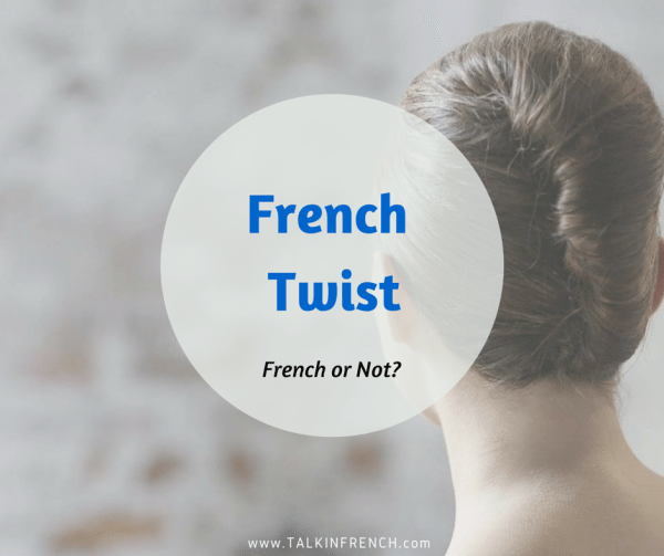 french twist FRENCH OR NOT