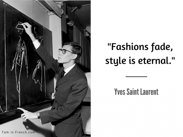 2 www.TalkInFrench.com Yves Saint Laurent Style Advice