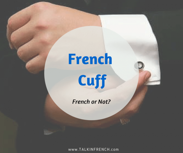 french cuff FRENCH OR NOT