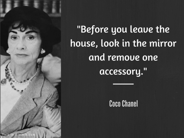 8 www.TalkInFrench.com Coco Chanel Style Advice