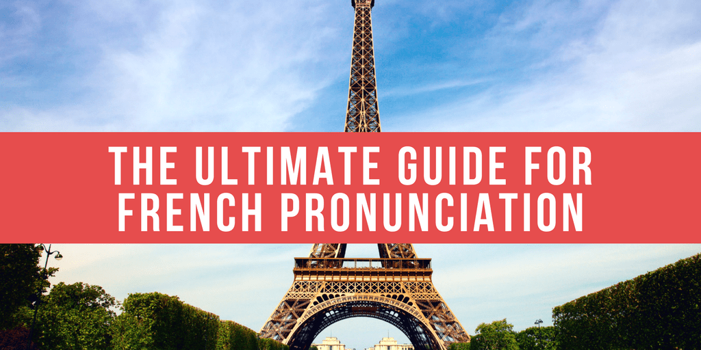 French Pronunciation: The Utlimate Guide for Beginners (+ free MP3)