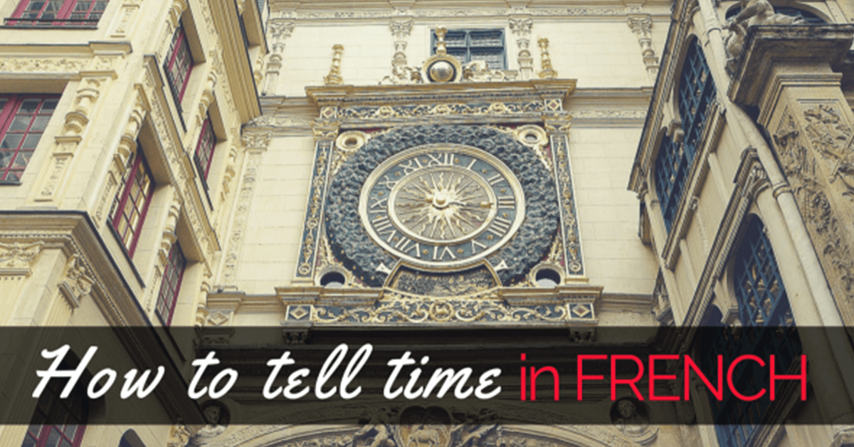 Military Time Clock >> How To Tell Time in French - Talk in French