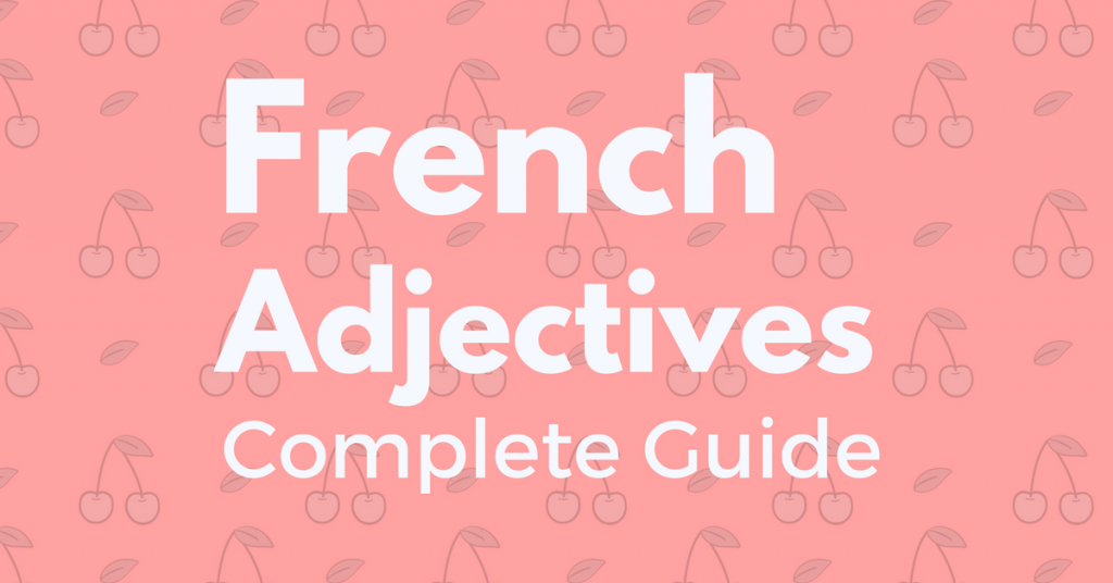 All About French Adjectives Talk In French