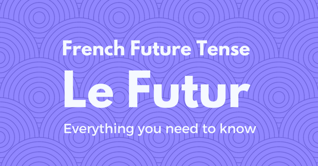 french future tense Le Futur
