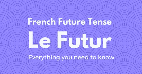 french future tense Le Futur