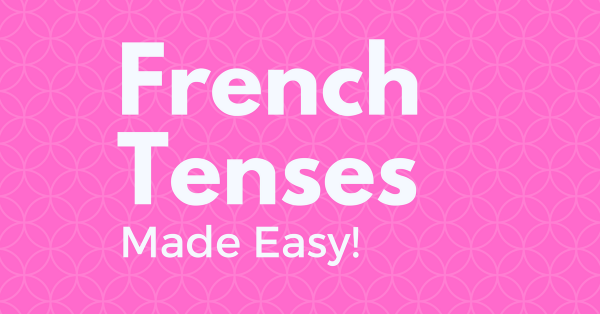 french tenses made easy
