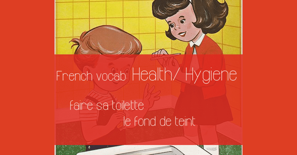French Vocabulary Health and Hygiene