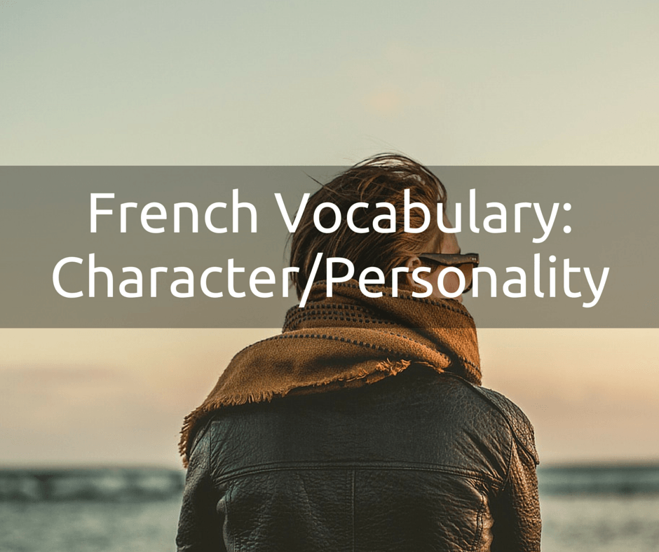 french vocabulary: character/personality