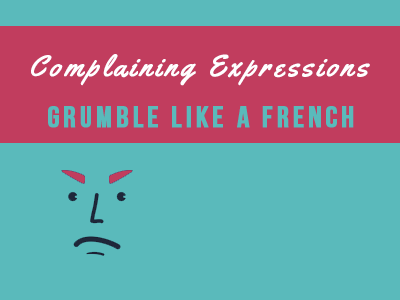 french-complaining-expressions-th