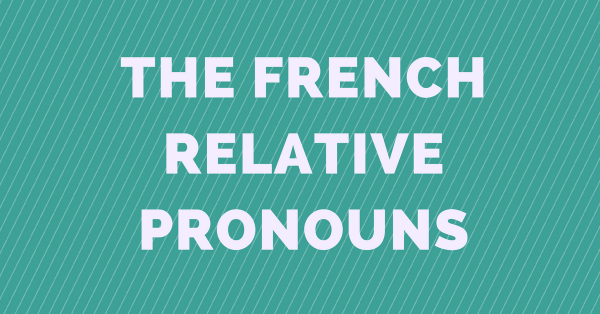 the french relative pronouns