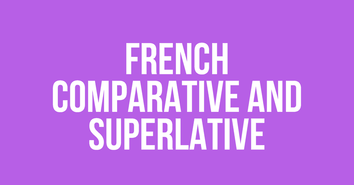 French Comparative and Superlative