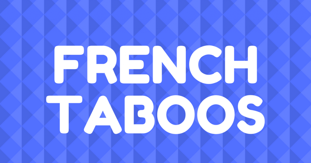 45 Things You Need to Know About French Taboos - Talk in French