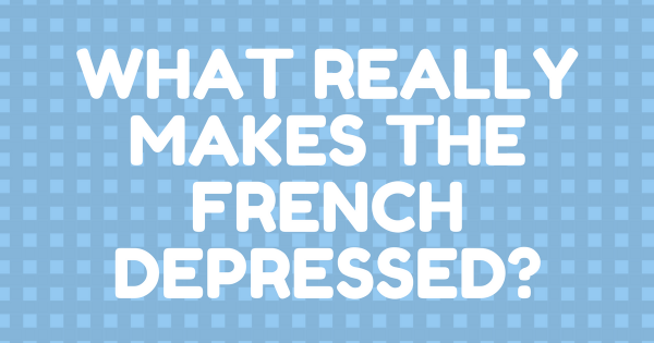 what-really-makes-the-french-depressed-fb
