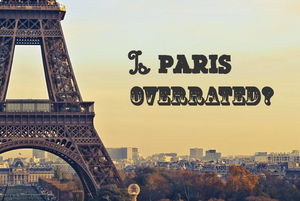 to paris overrated