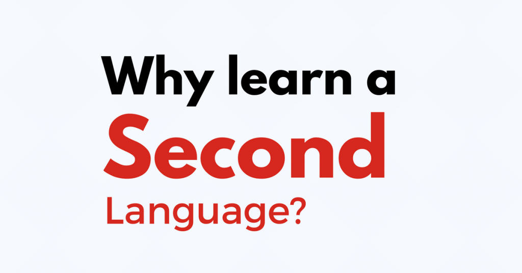 Why learn a second language