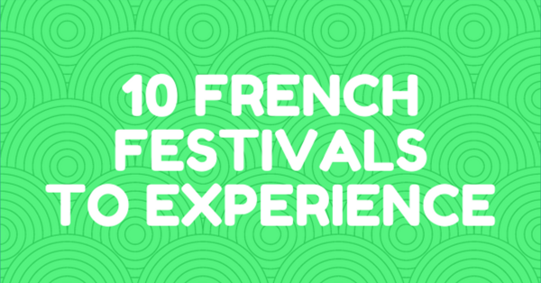 10 Must-Experience French Festivals