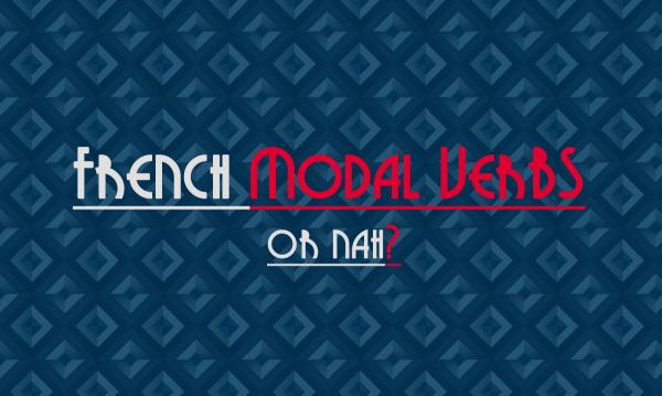 French modal verbs or nah