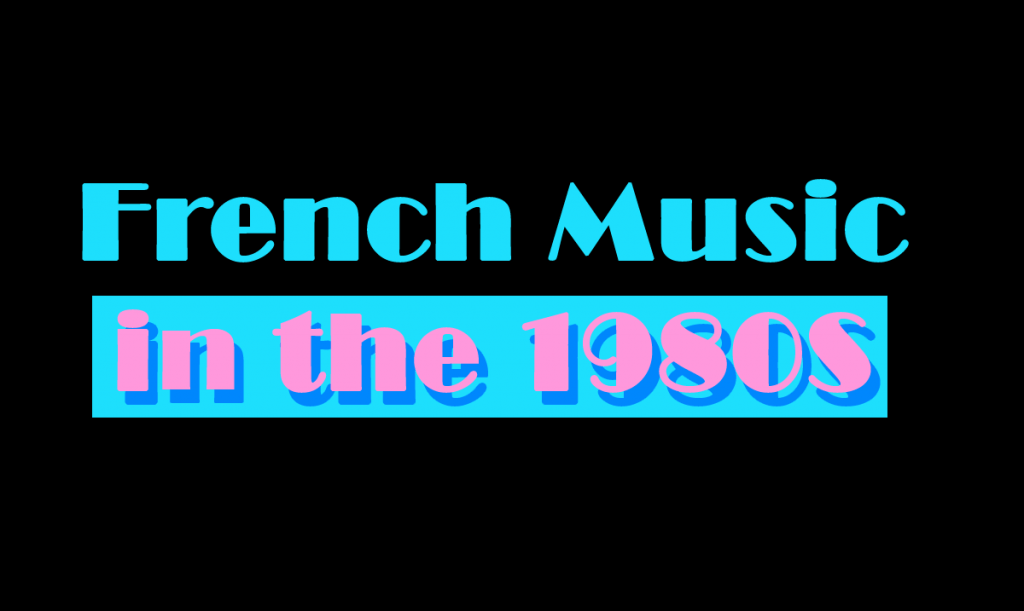 french-music-in-the-1980s