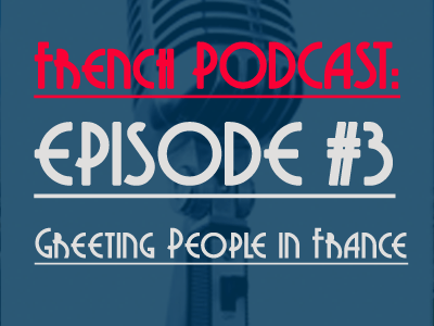 French-Podcast-Talk-in-French-How-to-greet-people-in-France