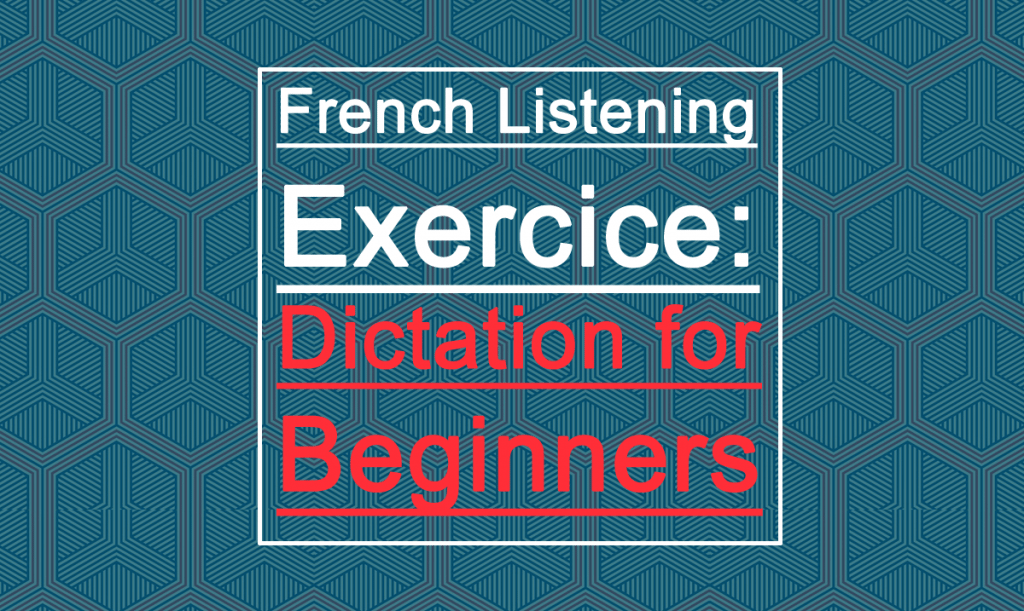 french-listening-exercices-dictation