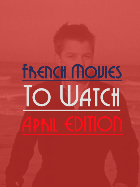 french-movies-april-edition