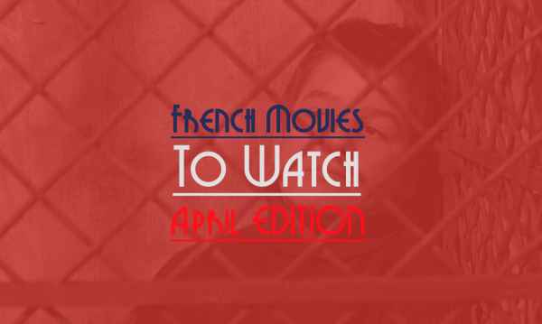 french movies to watch in april