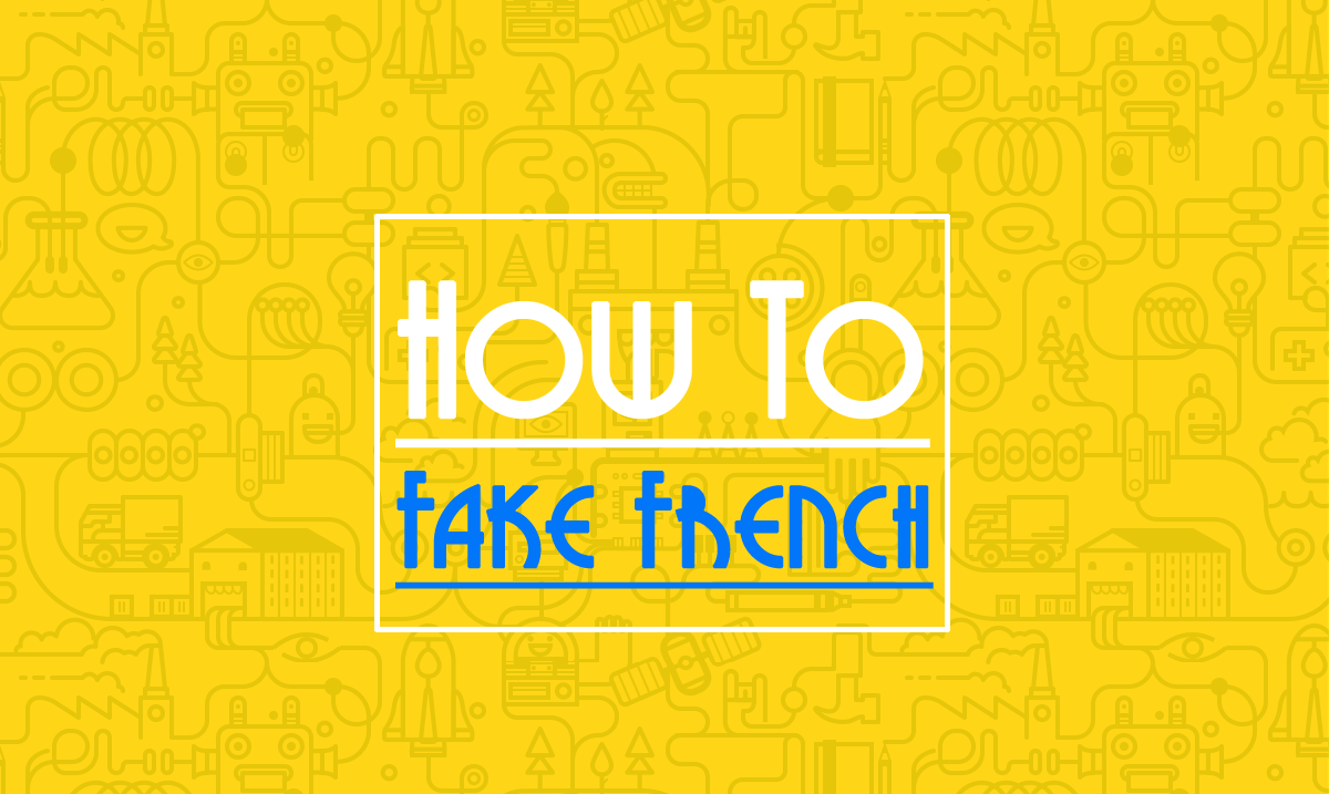 How To Pretend To Know That You Speak French Talk In French