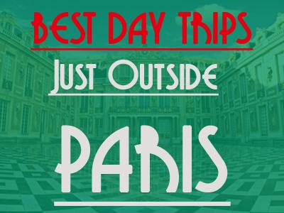 best day trips outside paris