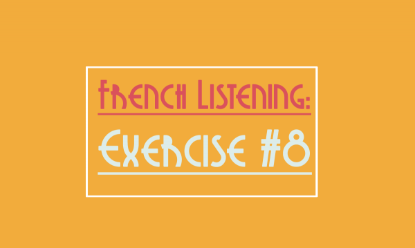 french-listening-exercise-8