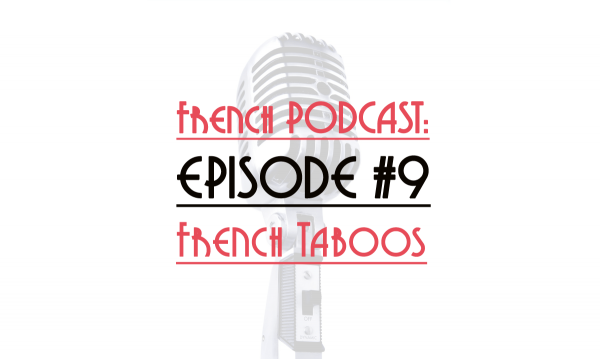 french podcast: French Taboos