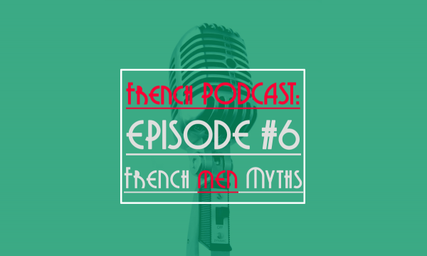 podcast french men myth