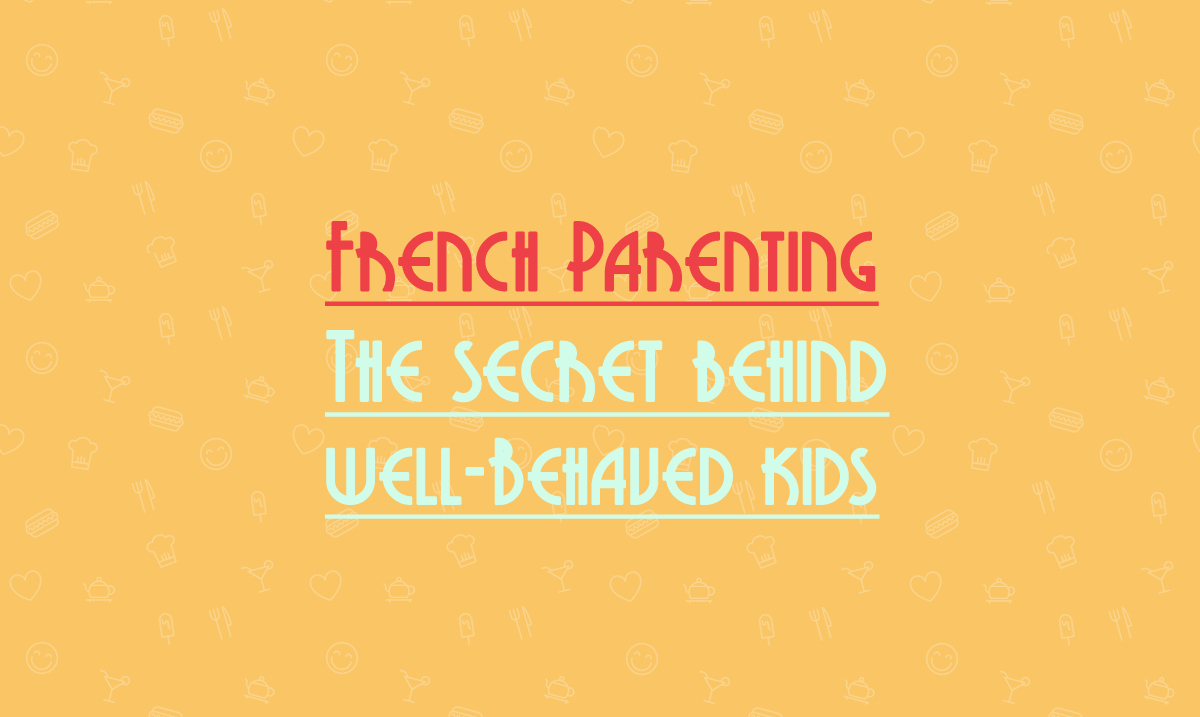 french parenting - the secret behind well-based kids