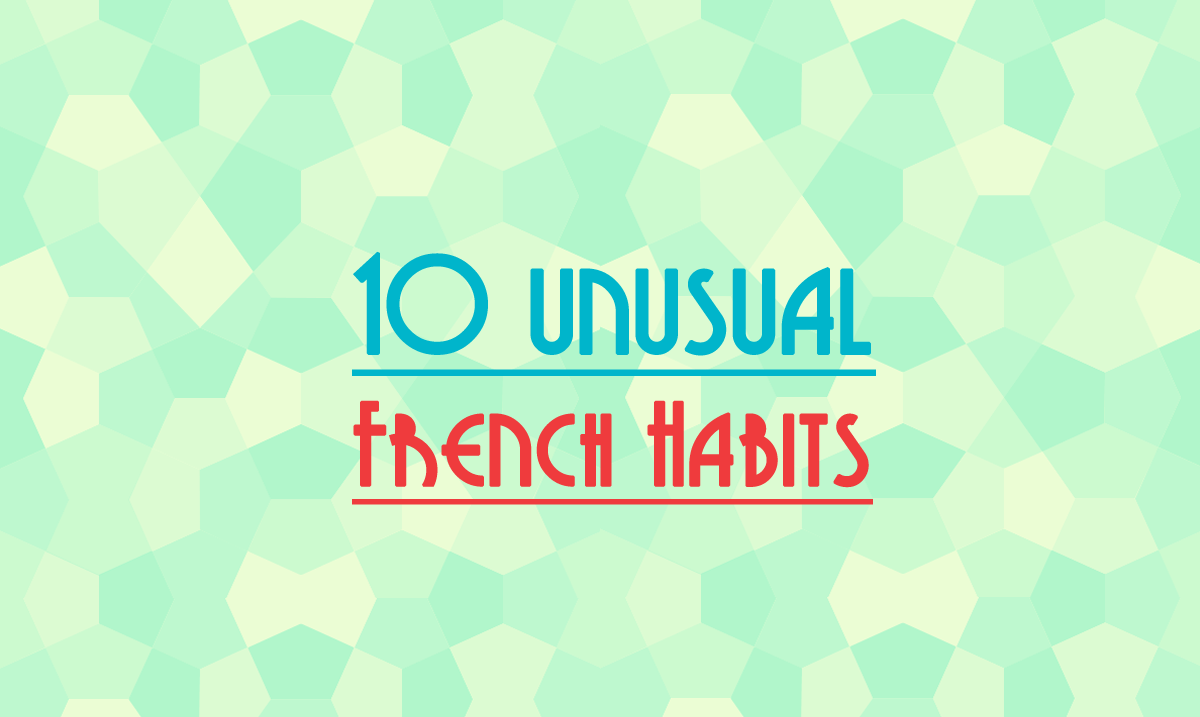 10 unusual french habits you should know 10 unusual french habits you should know about before visiting france fandeluxe Gallery