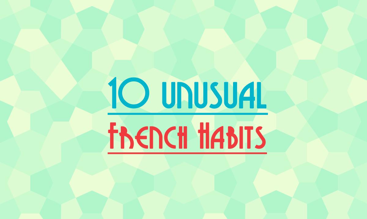 french unusual habits