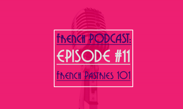 french podcast: french pastries