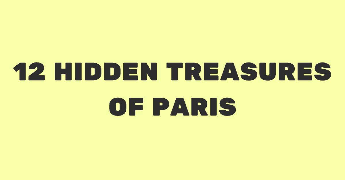 12 Hidden Treasures of Paris