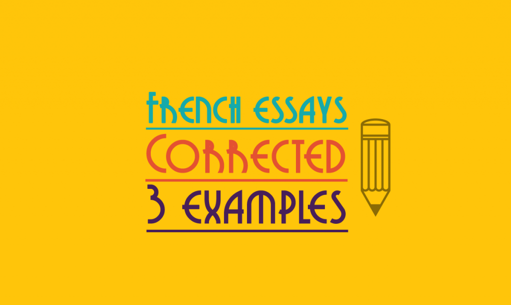 french essays corrected - 3 examples