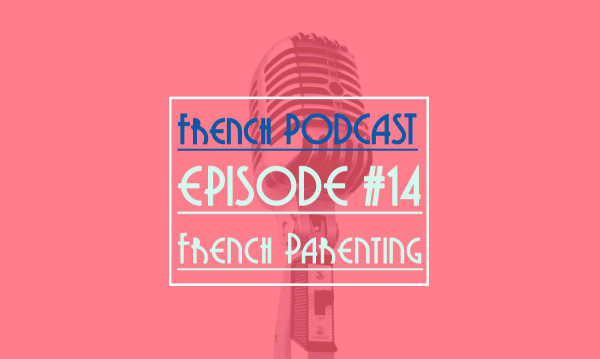 french podcast: french parenting