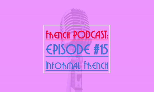talk in french podcast: Informal French