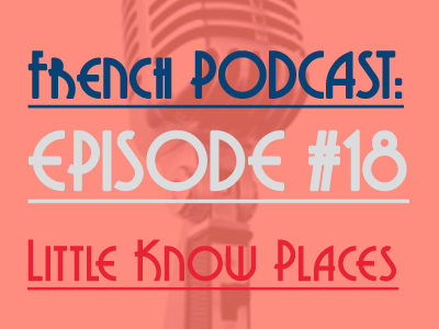 french-podcast-little-know-places