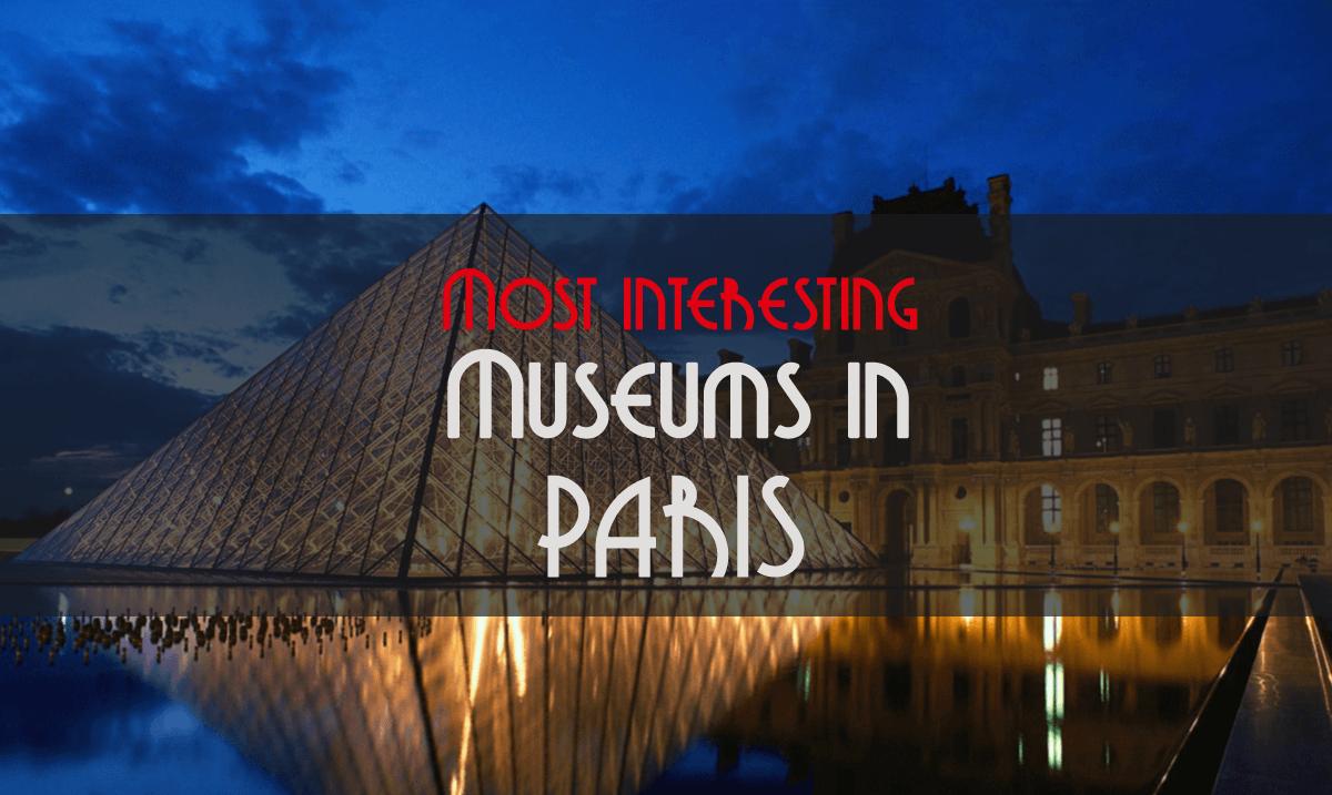 15 interesting museums in paris