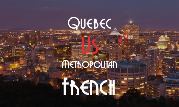 quebec vs metropolitan french