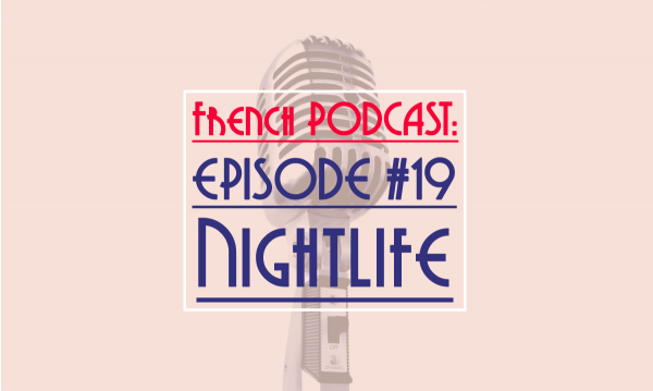 talk in french french podcast: NightLife