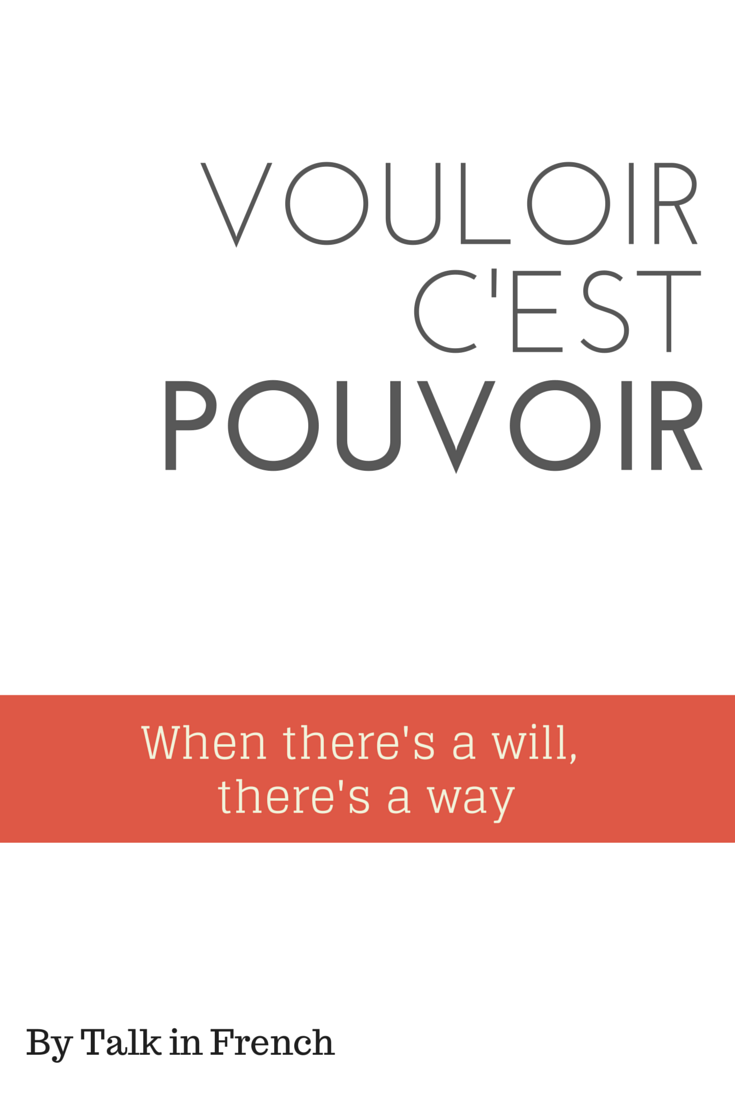When there's a will there's a way french